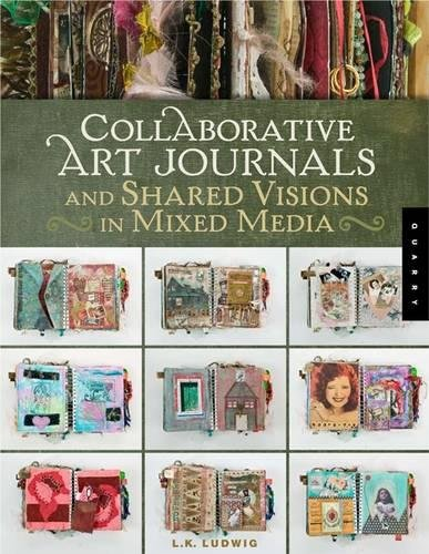 9781592535200: Collaborative Art Journals and Shared Visions in Mixed Media
