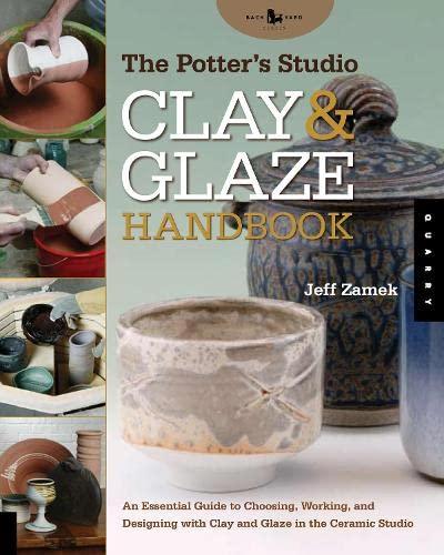 The Potter's Studio Clay and Glaze Handbook: Zamek, Jeff