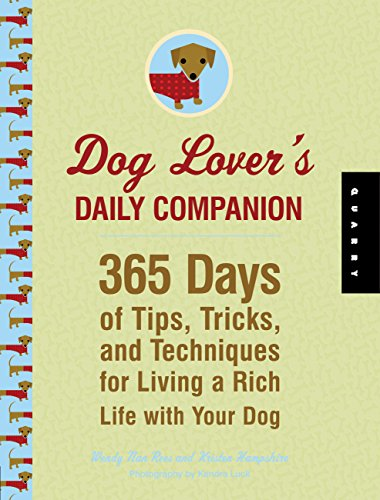 9781592535286: Dog Lover's Daily Companion: 365 Days of Tips, Tricks, and Techniques for Living a Rich Life with Your Dog