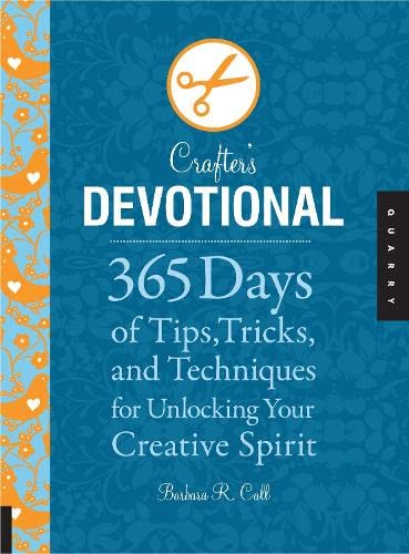 9781592535316: Crafter's Devotional: 365 Days of Tips, Tricks, and Techniques for Unlocking Your Creative Spirit