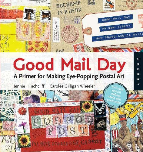 Good Mail Day : A Primer for: Jennie Hinchcliff; Carolee