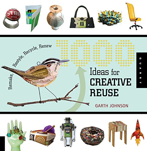9781592535408: 1000 Ideas for Creative Reuse: Remake, Restyle, Recycle, Renew (1000 Series)