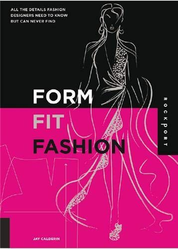9781592535415: Form, Fit, Fashion: All the Details Fashion Designers Need to Know But Can Never Find