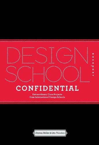 9781592535484: Design School Confidential: Extraordinary Class Projects From the International Design Schools, Colleges, and Institutes