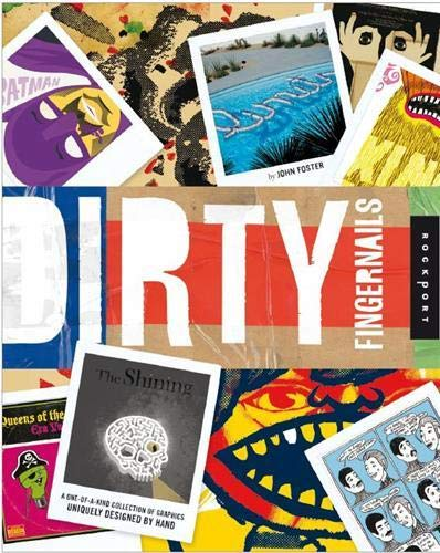 9781592535521: Dirty Fingernails: A One-of-a-Kind Collection of Graphics Uniquely Designed by Hand