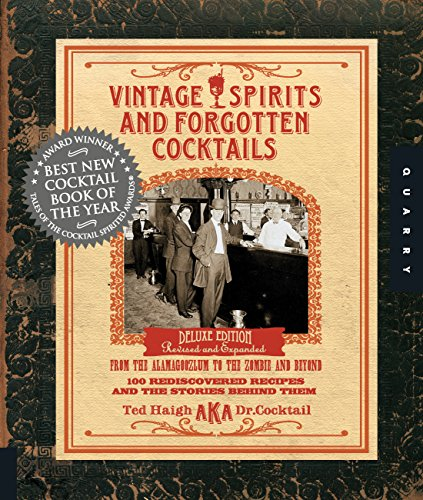 Vintage Spirits and Forgotten Cocktails: From the Alamagoozlum to the Zombie and Beyond: 100 ...
