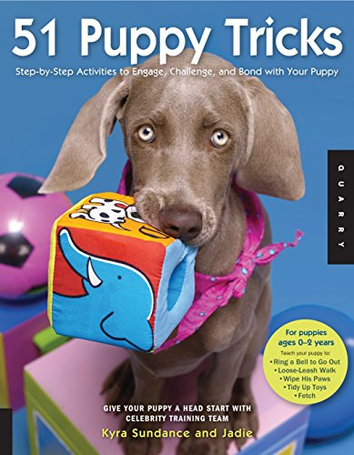 51 Puppy Tricks: Step-By-Step Activities to Engage, Challenge, and Bond with Your Puppy: Sundance, ...