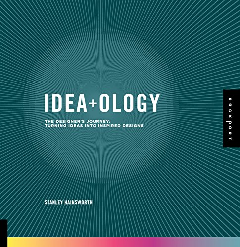 9781592535972: Idea-ology: The Designer's Journey: Turning Ideas into Inspired Designs