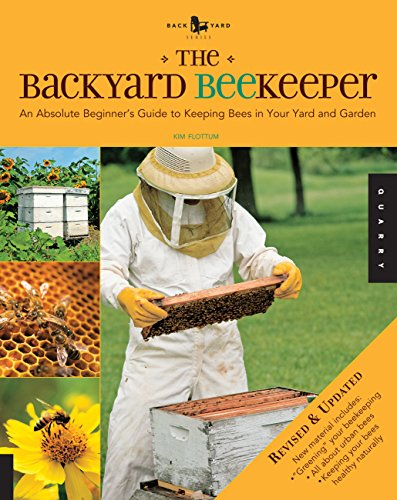 9781592536078: The Backyard Beekeeper - Revised and Updated: An Absolute Beginner's Guide to Keeping Bees in Your Yard and Garden