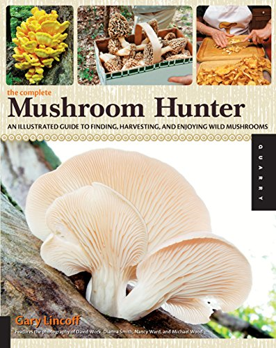 9781592536153: The Complete Mushroom Hunter: An Illustrated Guide to Finding, Harvesting, and Enjoying Wild Mushrooms
