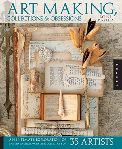 9781592536269: Art Making, Collections, and Obsessions: An Intimate Exploration of the Mixed-Media Work and Collections of 35 Artists