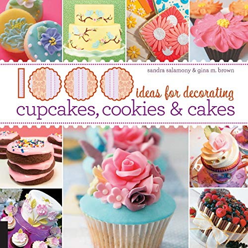 9781592536511: 1000 Ideas for Decorating Cupcakes, Cakes, and Cookies (1,000 (Rockport))