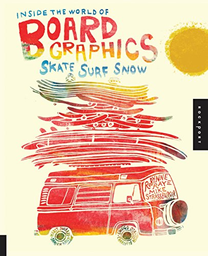 9781592537181: Inside the World of Board Graphics: Skate, Surf, Snow