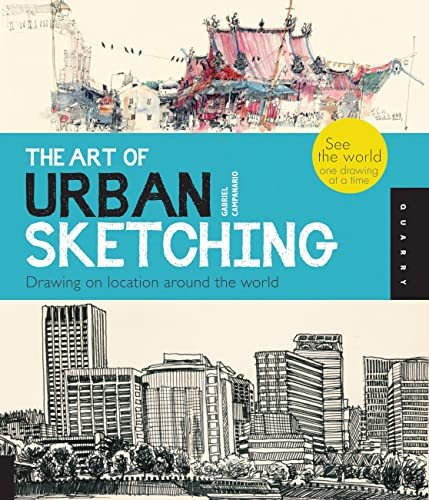 THE ART OF URBAN SKETCHING: Drawing On Location Around The World (Signed)