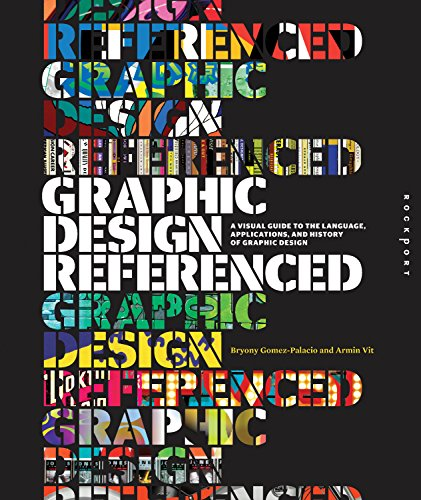 9781592537426: Graphic Design, Referenced: A Visual Guide to the Language, Applications, and History of Graphic Design