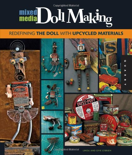 9781592537440: Mixed-media Doll Making: Redefining the Doll with Upcycled Materials