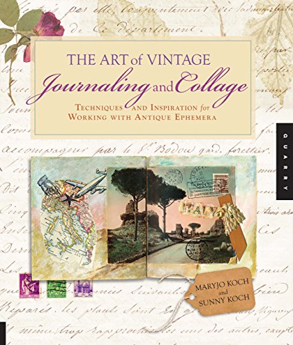 9781592537457: The Art of Vintage Journaling and Collage: Techniques and Inspiration for Working with Antique Ephemera