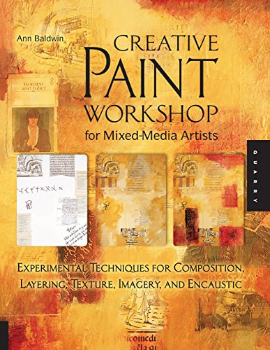 9781592537471: Creative Paint Workshop for Mixed-Media Artists: Experimental Techniques for Composition, Layering, Texture, Imagery, and Encaustic