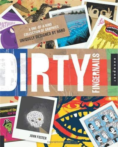 9781592537600: Dirty Fingernails: A One-of-a-Kind Collection of Graphics Uniquely Designed by Hand