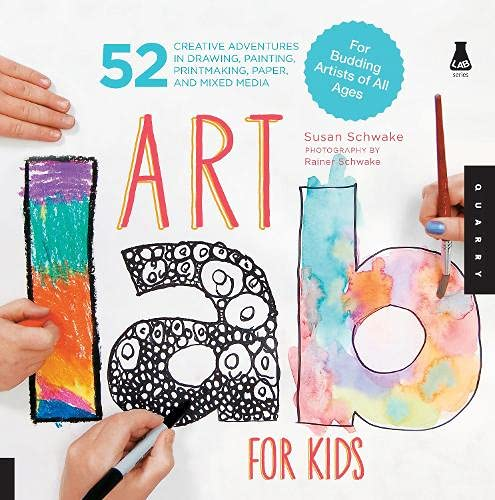 9781592537655: Art Lab For Kids: 52 Creative Adventures in Drawing, Painting, Printmaking, Paper, and Mixed Media  - For Budding Artists of All Ages