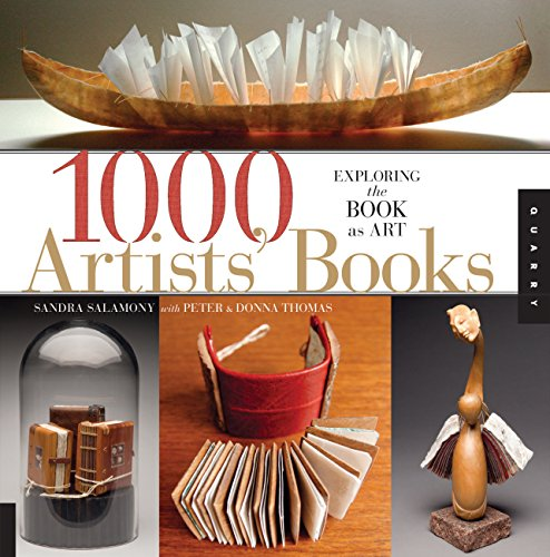 1,000 Artists' Books: Exploring the Book as Art (1000 Series): Thomas, Peter and Donna; ...