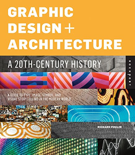9781592537792: Graphic Design and Architecture, A 20th Century History: A Guide to Type, Image, Symbol, and Visual Storytelling in the Modern World