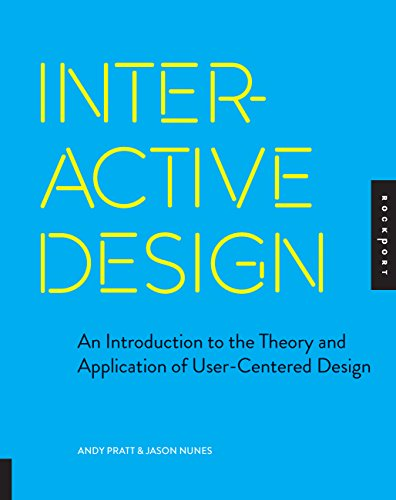 Interactive Design: An Introduction to the Theory: Pratt, Andy, Nunes,