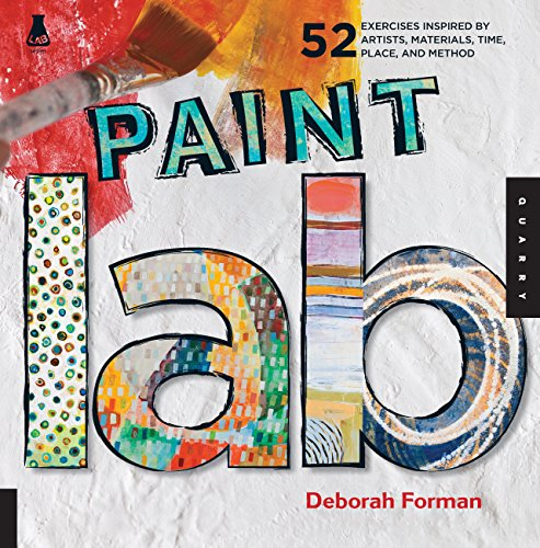 9781592537822: Paint Lab: 52 Creative Exercises inspired by Artists, Materials, Time, Place, and Method (Lab Series)