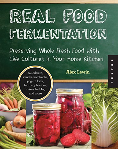 9781592537846: Real Food Fermentation: Preserving Whole Fresh Food with Live Cultures in Your Home Kitchen