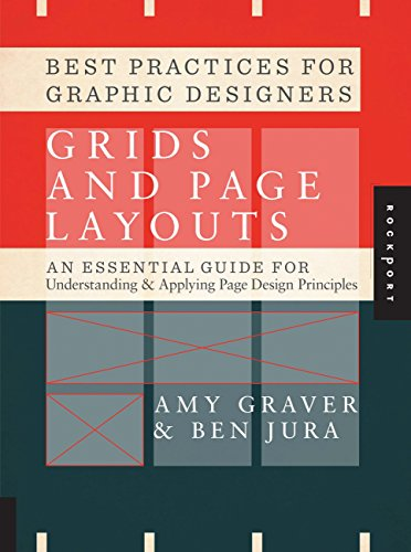 Best Practices for Graphic Designers: Grids and: Graver, Amy; Jura,