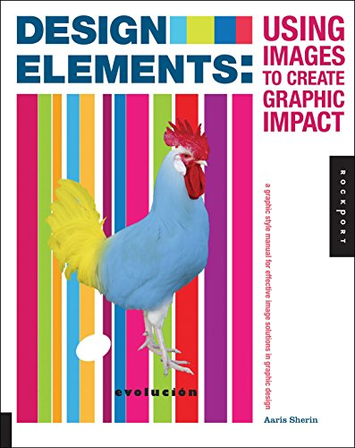 9781592538072: Design Elements, Using Images to Create Graphic Impact: A Graphic Style Manual for Effective Image Solutions in Graphic Design