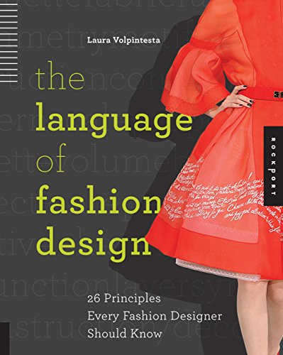 The Language of Fashion Design: 26 Principles Every Fashion Designer Should Know: Volpintesta, ...