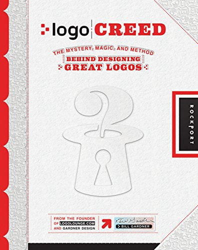 9781592538287: Logo Creed: The Mystery, Magic, and Method Behind Designing Great Logos