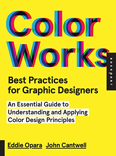 9781592538355: Best Practices for Graphic Designers, Color Works: Right Ways of Applying Color in Branding, Wayfinding, Information Design, Digital Environments and Pretty Much Everywhere Else