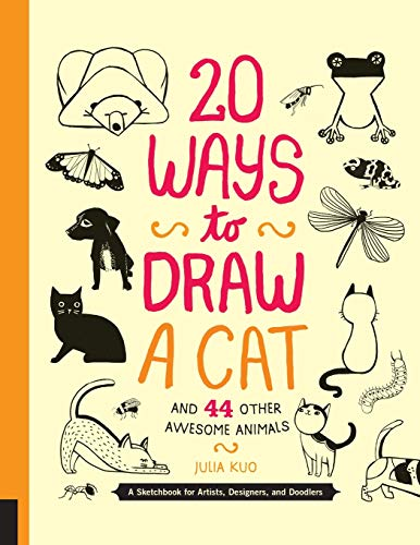 9781592538386: 20 Ways to Draw a Cat and 44 Other Awesome Animals: A Sketchbook for Artists, Designers, and Doodlers