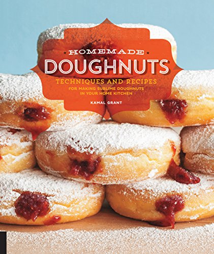 9781592538454: Homemade Doughnuts: Techniques and Recipes for Making Sublime Doughnuts in Your Home Kitchen