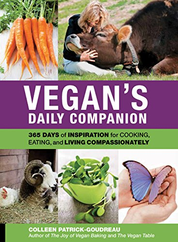 9781592538553: Vegan's Daily Companion: 365 Days of Inspiration for Cooking, Eating, and Living Compassionately