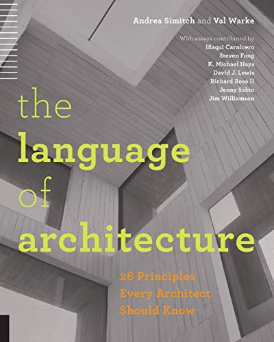 9781592538584: The Language of Architecture: 26 Principles Every Architect Should Know