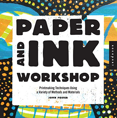 9781592538607: Paper and Ink Workshop: Printmaking techniques using a variety of methods and materials