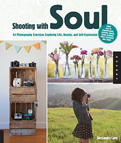 9781592538713: Shooting with Soul: 44 Photography Exercises Exploring Life, Beauty and Self-Expression- From film to Smartphones, capture images using cameras from yesterday and today.