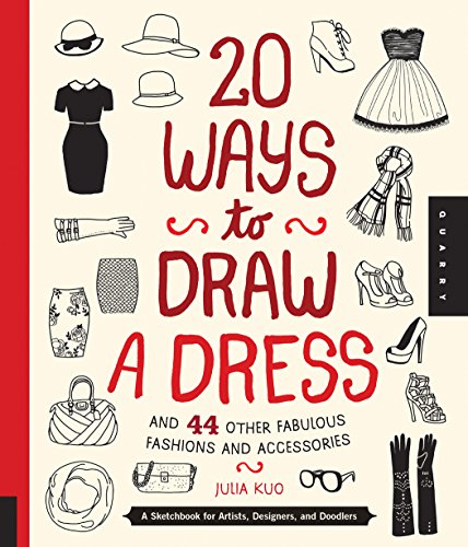 9781592538850: 20 Ways to Draw a Dress and 44 Other Fabulous Fashions and Accessories: A Sketchbook for Artists, Designers, and Doodlers