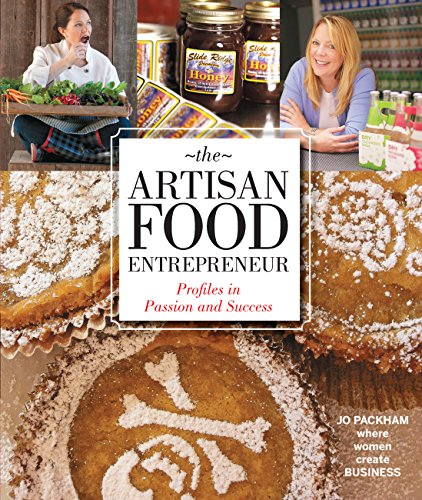 9781592538942: The Artisan Food Entrepreneur: Profiles in Passion and Success (Where Woman Create Business)