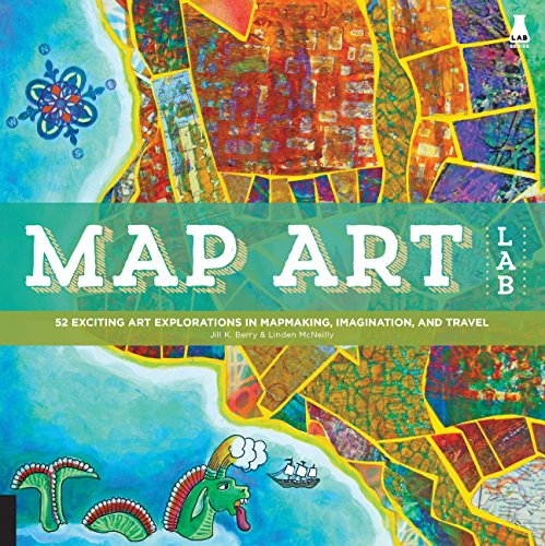9781592539055: Map Art Lab: 52 Exciting Art Explorations in Mapmaking, Imagination, and Travel