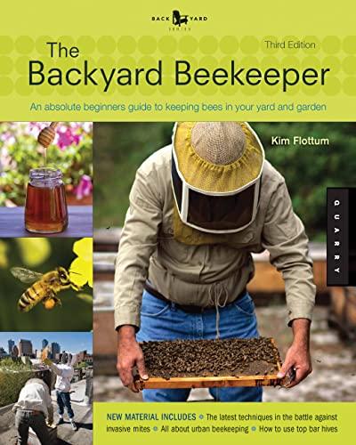 Backyard Beekeeper - Revised and Updated, 3rd: Kim Flottum