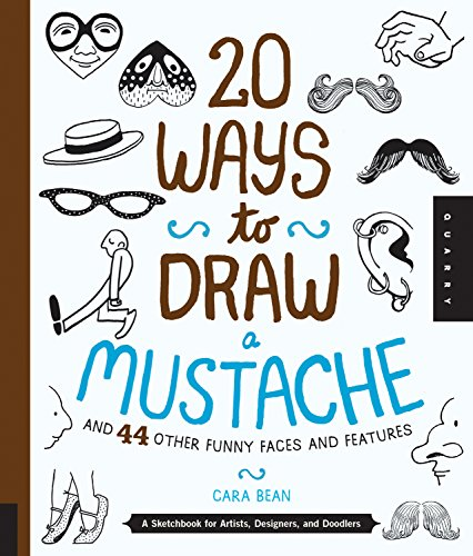 9781592539208: 20 Ways to Draw a Mustache and 44 Other Funny Faces and Features: A Sketchbook for Artists, Designers, and Doodlers