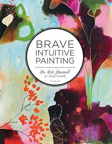 9781592539413: Brave Intuitive Painting: An Art Journal For Living Creatively