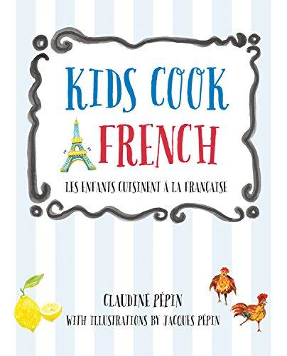 9781592539536: Kids Cook French: Les enfants cuisinent a la française