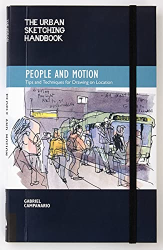 9781592539628: The Urban Sketching Handbook: People in Motion: Tips and Techniques for Drawing on Location