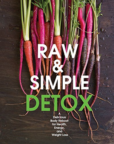 9781592539819: Raw and Simple Detox: A Delicious Body Reboot for Health, Energy, and Weight Loss