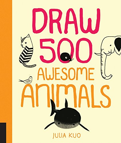 Draw 500 Awesome Animals: A Sketchbook for Artists, Designers, and Doodlers